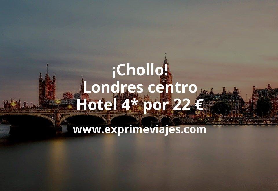 ¡Chollo! Londres centro: Hotel 4* por 22€ p.p/noche