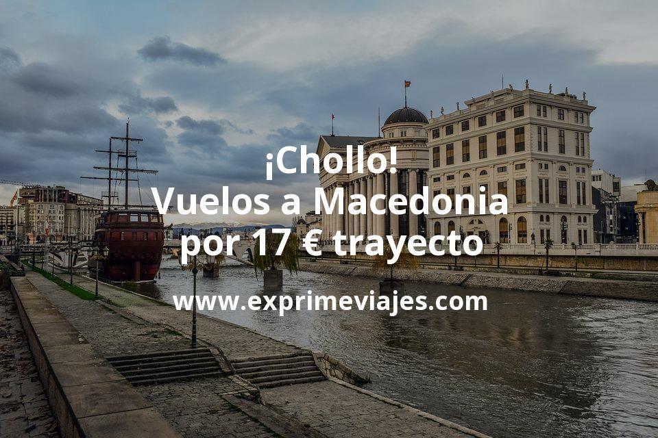 ¡Chollo! Vuelos a Macedonia por 17euros trayecto
