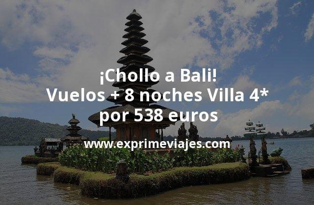¡Chollo a Bali! Vuelos + 8 noches villa 4* por 538euros