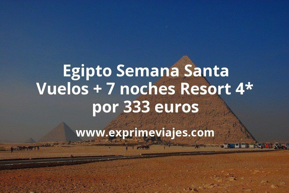 Egipto Semana Santa: Vuelos + 7 noches Resort 4* por 333euros