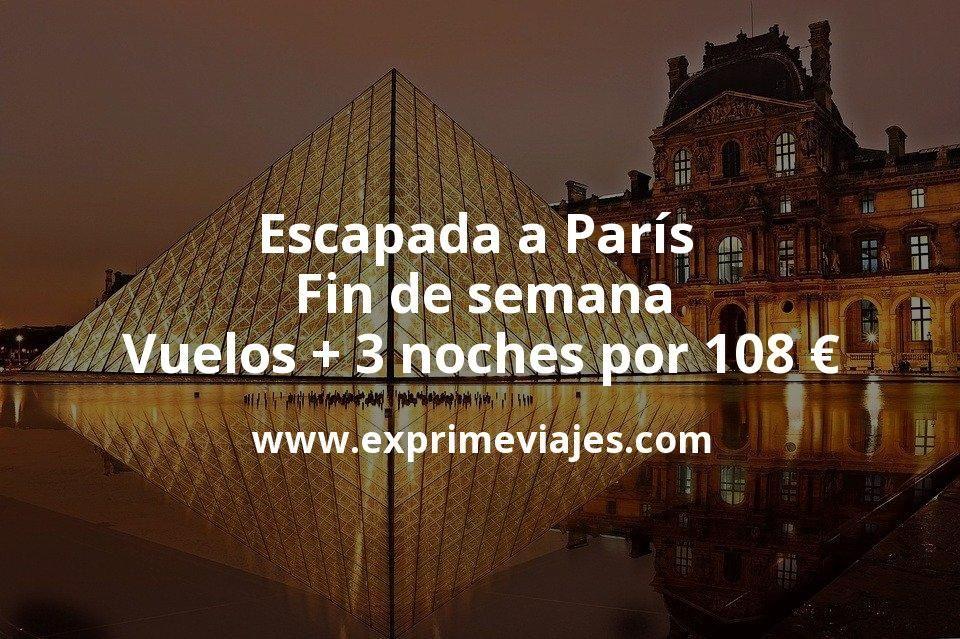 Escapada a París en Fin de semana: Vuelos + 3 noches por 108euros
