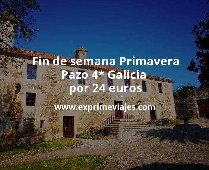 Fin de semana primavera: Pazo 4* Galicia por 24€ p.p/noche