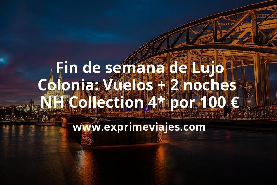 Fin de semana de Lujo en Colonia: Vuelos + 2 noches NH Collection 4* por 100euros