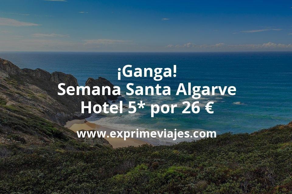 ¡Ganga! Semana Santa Algarve: Hotel 5* por 26€ p.p/noche