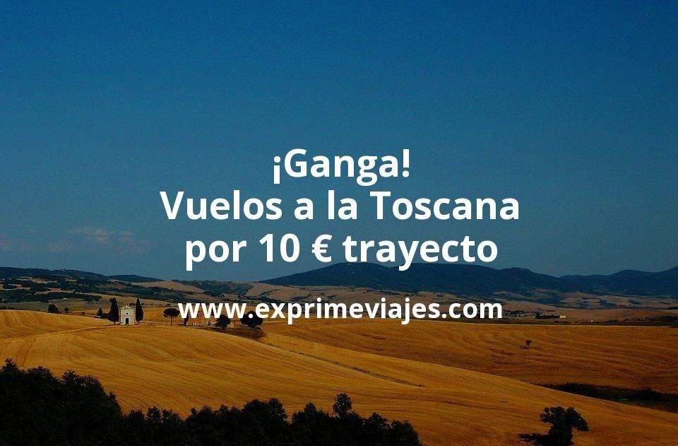 ¡Ganga! Vuelos a la Toscana por 10euros trayecto