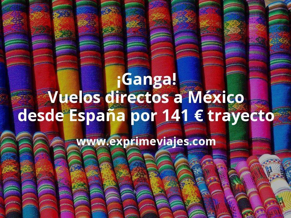 ¡Ganga! Vuelos directos a México desde España por 141euros trayecto
