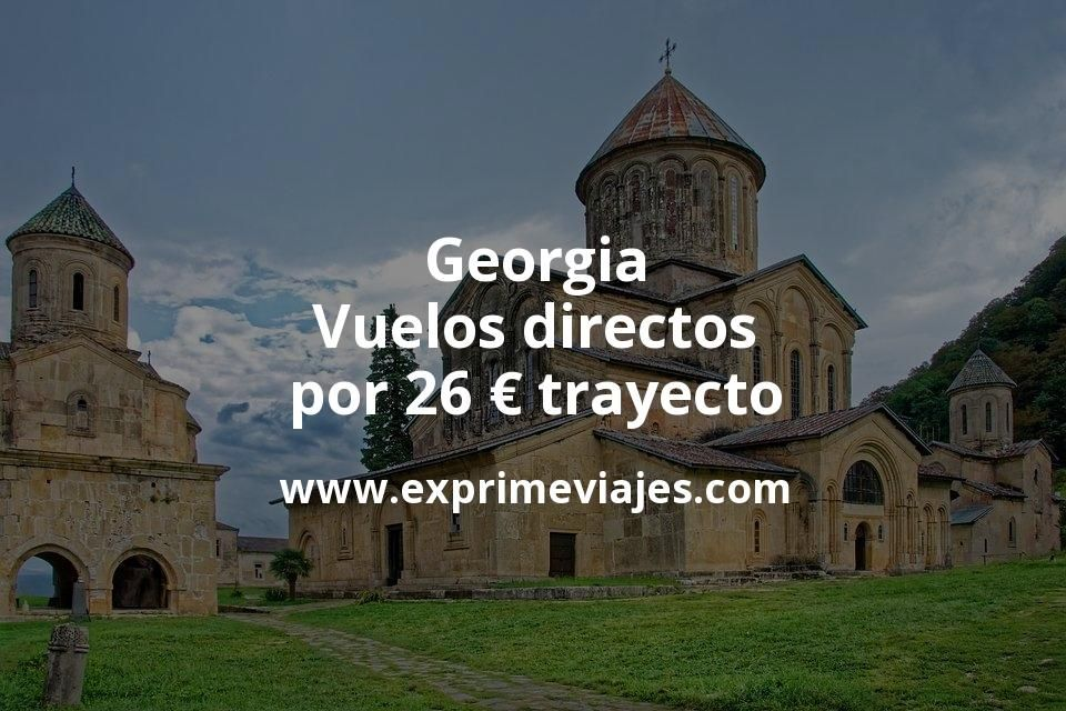 ¡Chollo! Georgia: Vuelos directos por 26euros trayecto