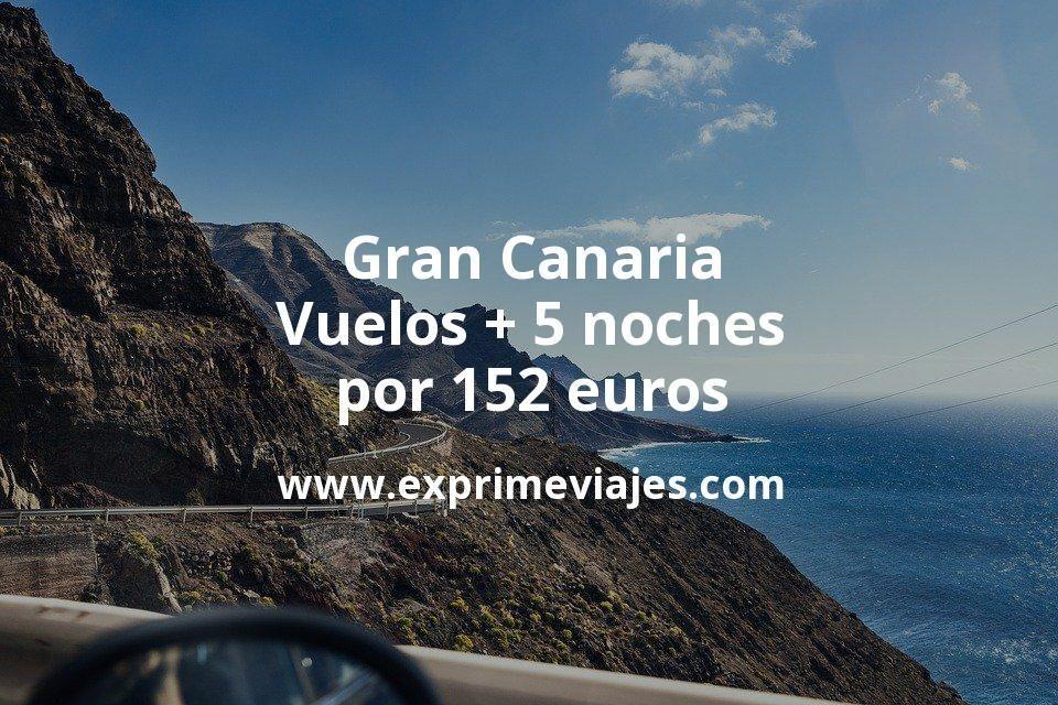Gran Canaria: Vuelos + 5 noches por 152euros
