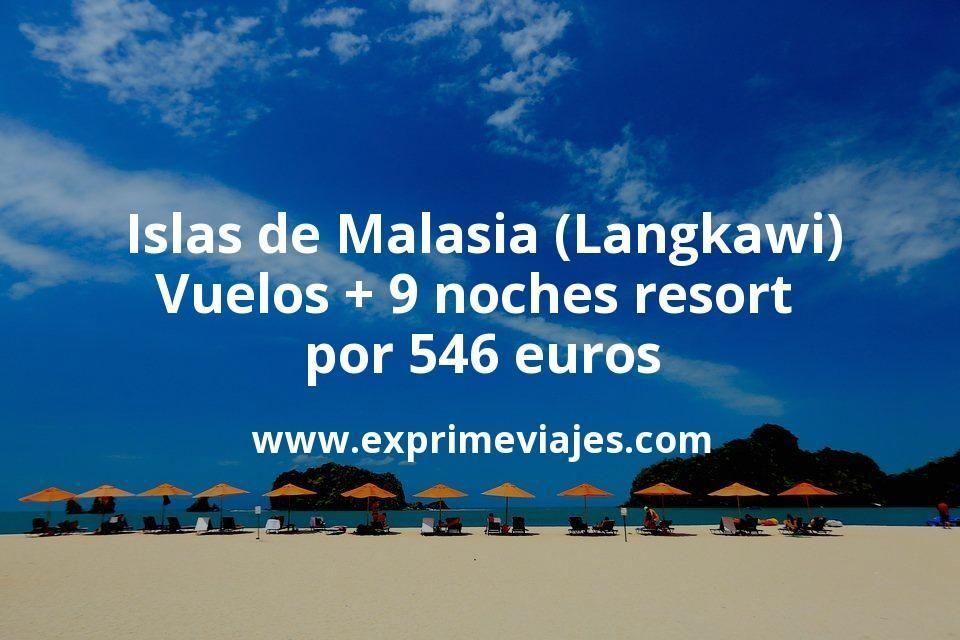 Islas de Malasia (Langkawi): Vuelos + 9 noches resort por 546€