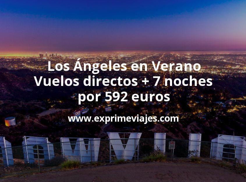 ¡Wow! Los Ángeles en Verano: Vuelos directos + 7 noches por 592euros