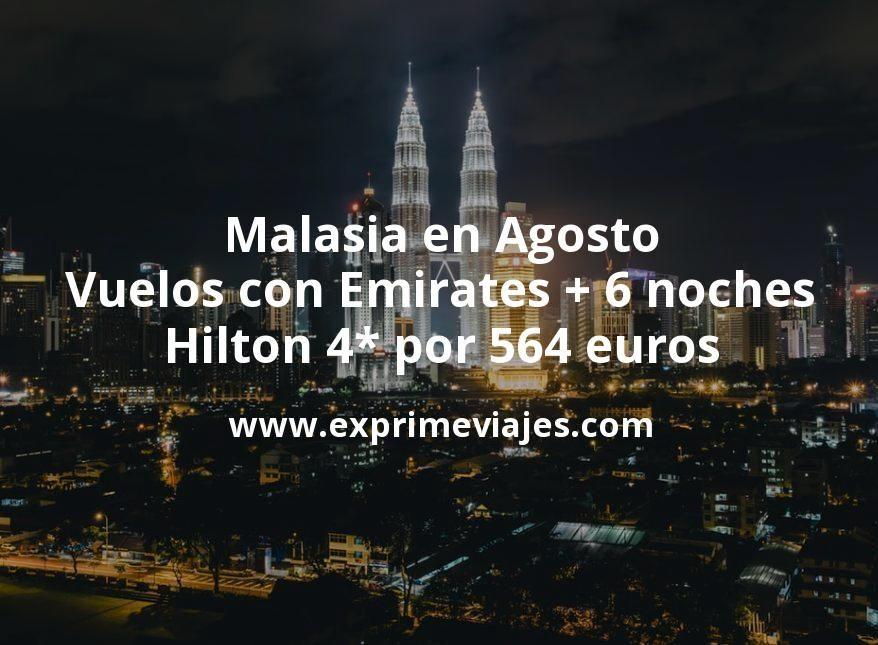 Malasia en Agosto: Vuelos con Emirates + 6 noches Hilton 4* por 564euros