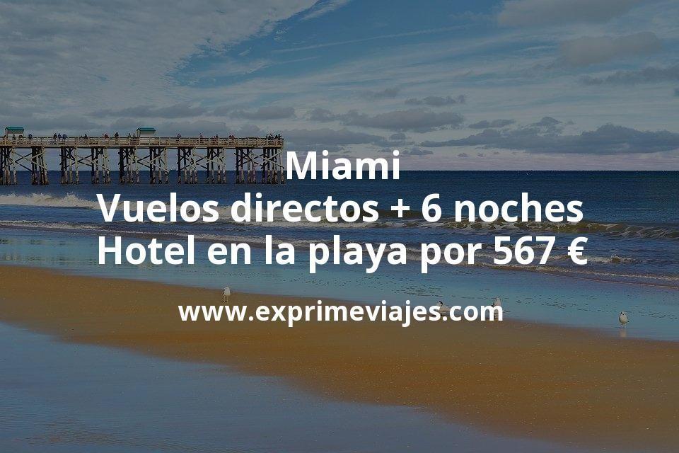 ¡Wow! Miami: Vuelos directos + 6 noches hotel en la playa por 567euros
