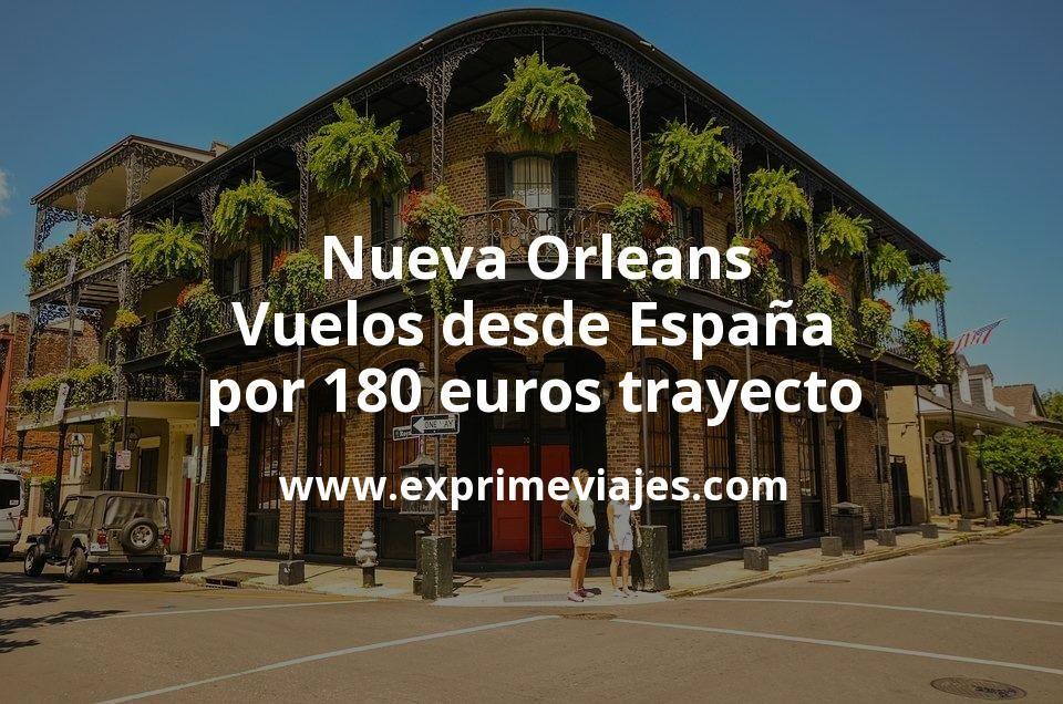 ¡Wow! Nueva Orleans: Vuelos desde España por 180euros trayecto