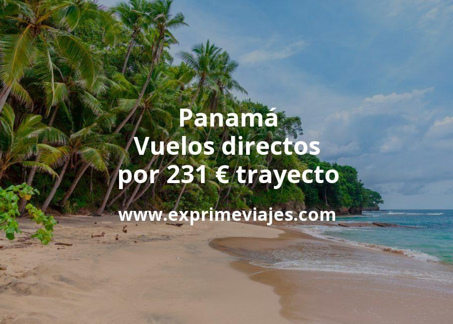 ¡Wow! Vuelos directos a Panamá por 231euros trayecto