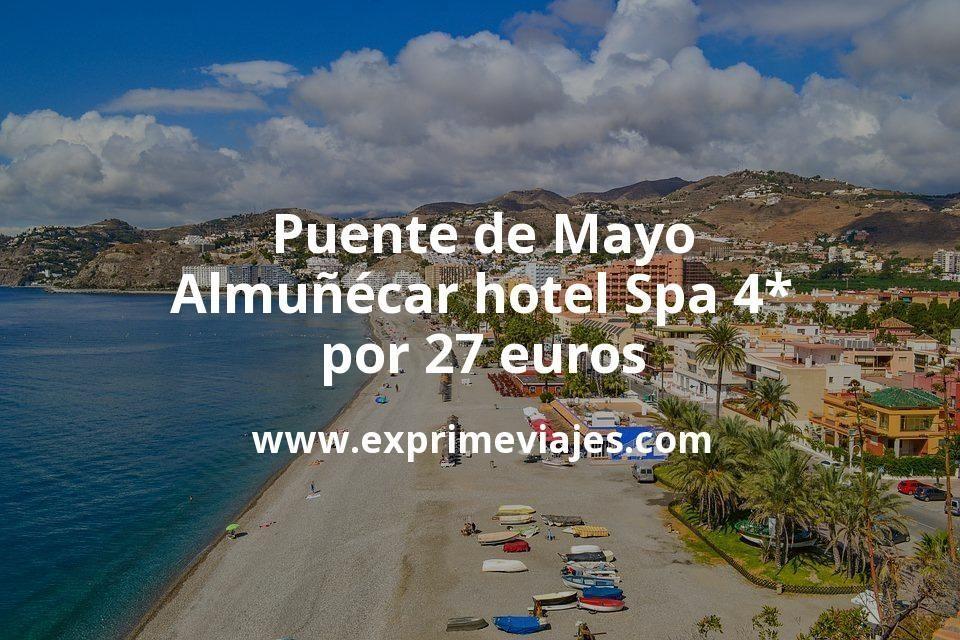 Puente de Mayo Almuñécar: Hotel Spa 4* por 27€ p.p/noche