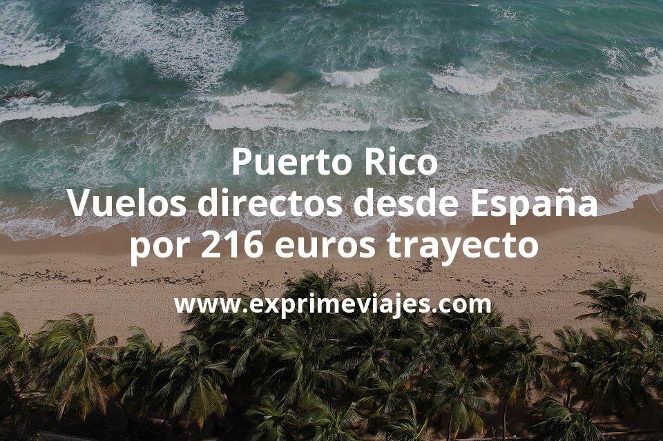 Puerto Rico: Vuelos directos desde España por 216euros trayecto