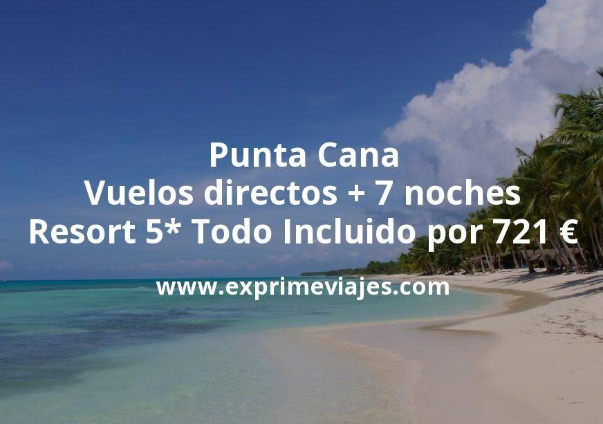 Punta Cana: Vuelos directos + 7 noches Resort 5* Todo Incluido por 721euros
