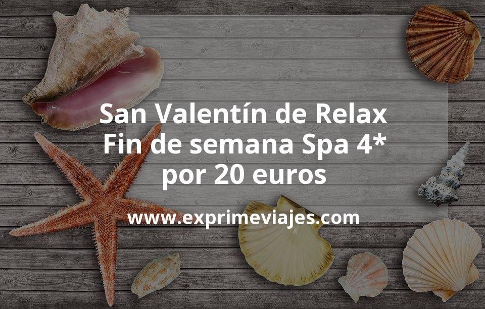 San Valentín de Relax: Fin de semana Spa 4* por 20euros p.p/noche