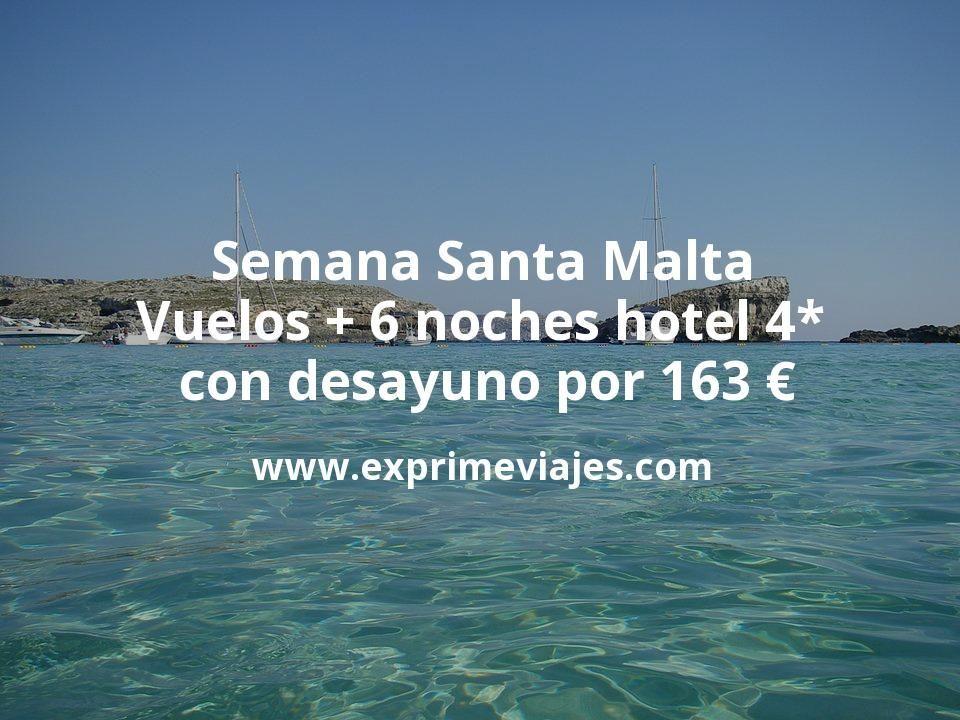 Semana Santa Malta: Vuelos + 6 noches hotel 4* con desayuno por 163euros