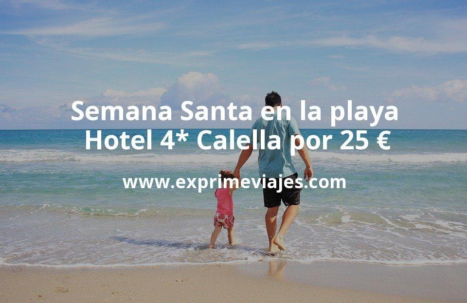 ¡Chollo! Semana Santa en la playa: Hotel 4* Calella por 25€ p.p/noche