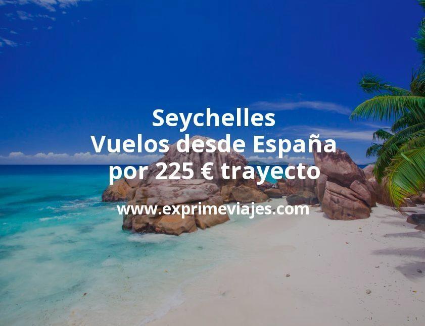 ¡Wow! Seychelles: Vuelos desde España por 225euros trayecto