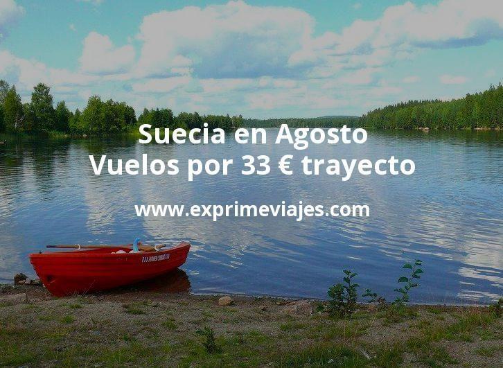 Suecia en Agosto: Vuelos por 33euros trayecto