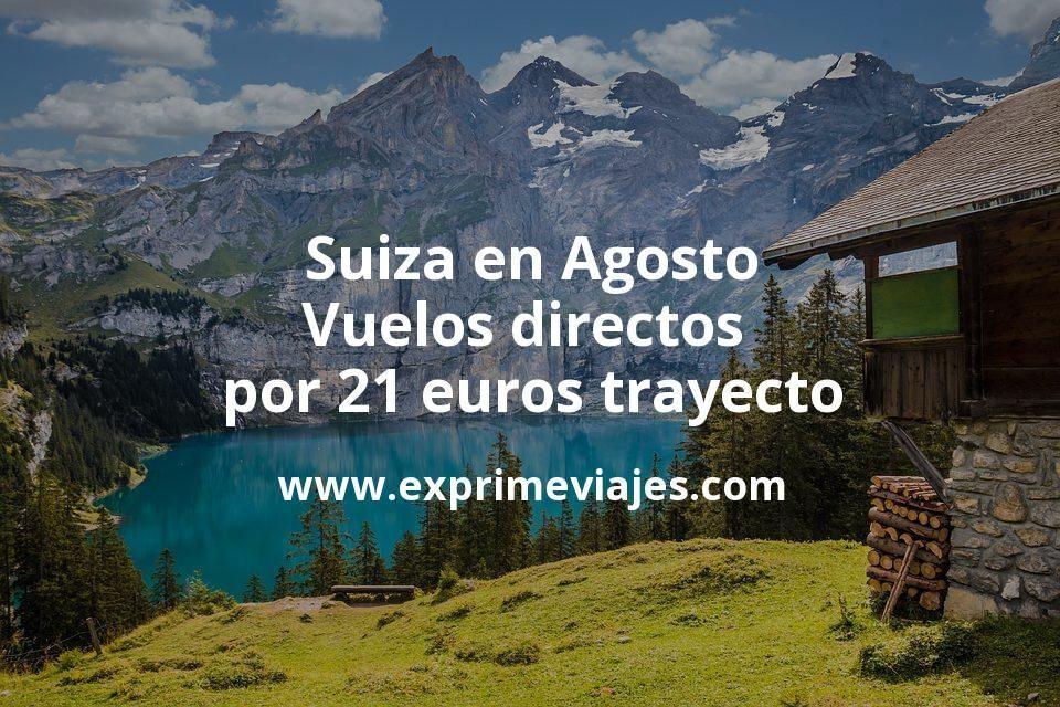¡Wow! Suiza en Agosto: Vuelos directos por 21euros trayecto