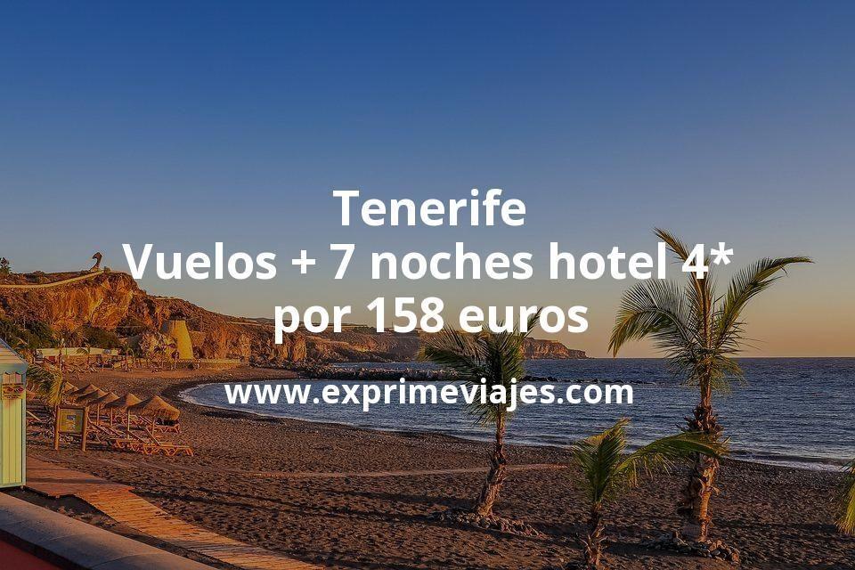 ¡Wow! Tenerife: Vuelos + 7 noches hotel 4* por 158euros