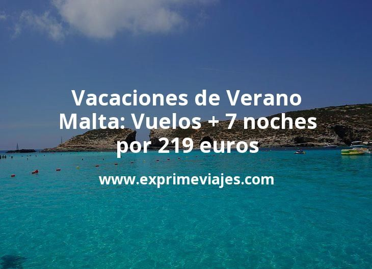 ¡Wow! Vacaciones de Verano en Malta: Vuelos + 7 noches por 219euros