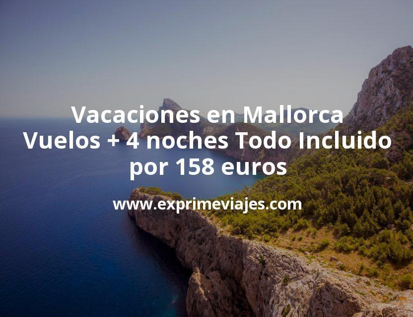 Vacaciones en Mallorca: Vuelos + 4 noches Todo Incluido por 158euros