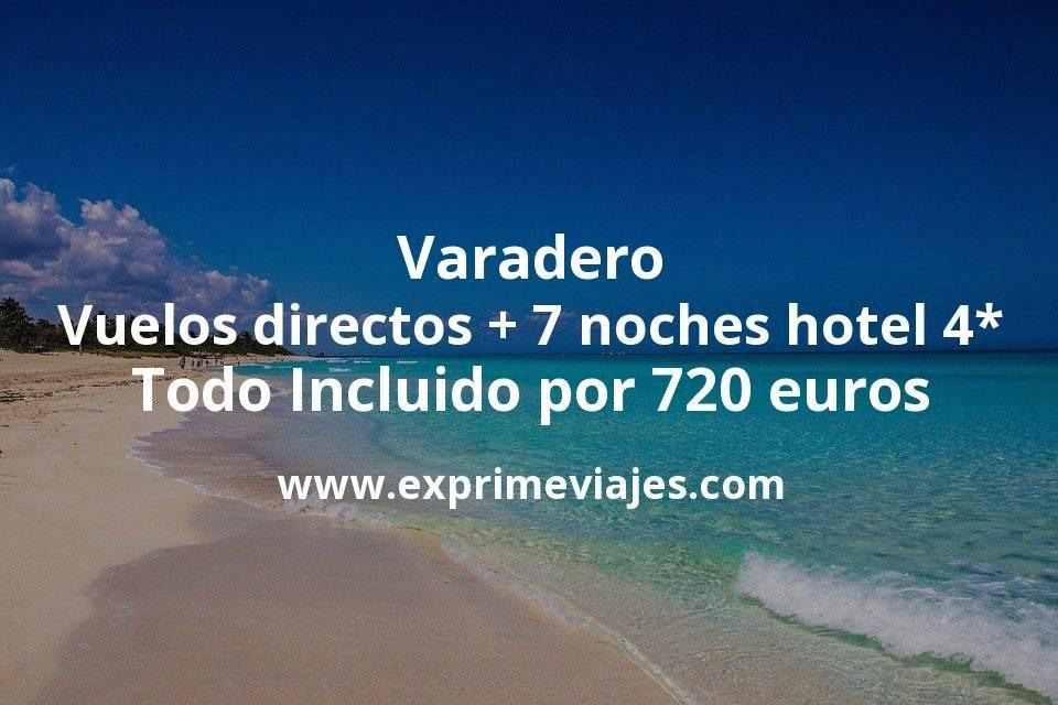 Varadero: Vuelos directos + 7 noches hotel 4* Todo Incluido por 720euros