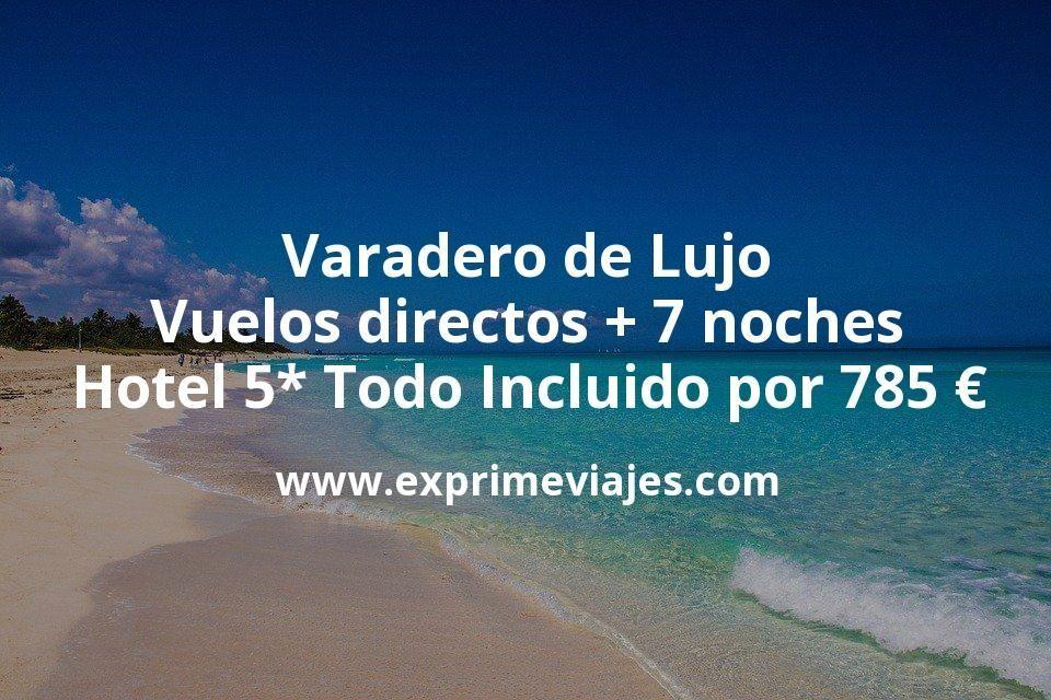 Varadero de Lujo: Vuelos directos + 7 noches hotel 5* Todo Incluido por 785€