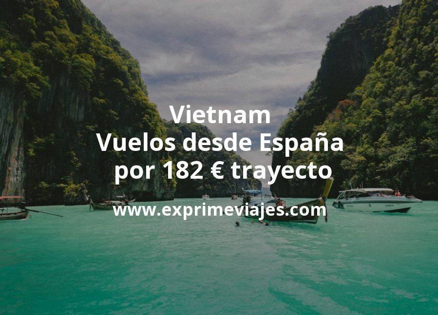 ¡Wow! Vietnam: Vuelos desde España por 182euros trayecto