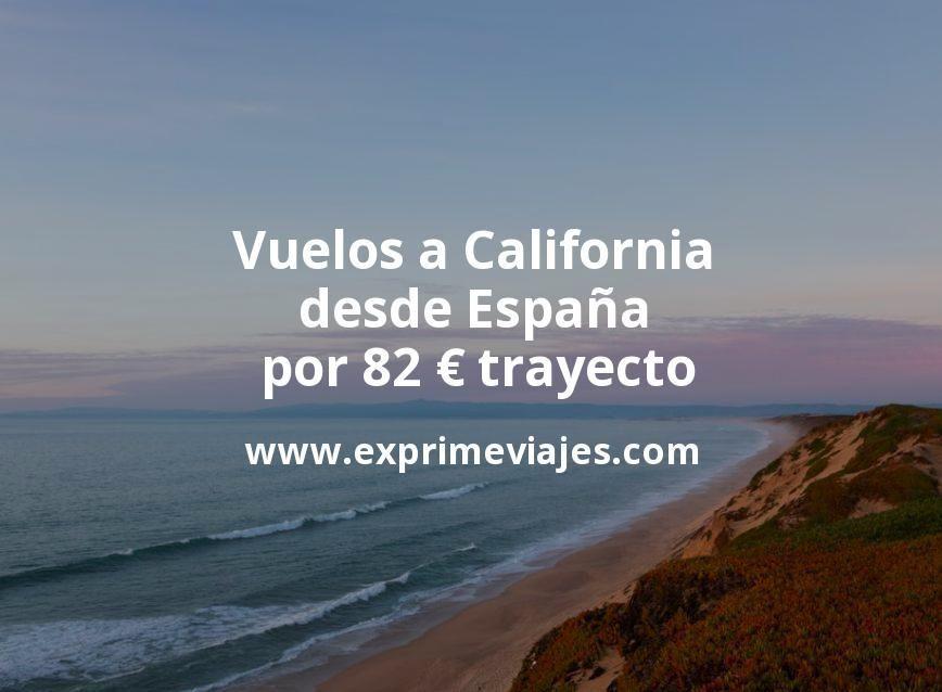 ¡Ganga! Vuelos a California desde España por 82euros trayecto