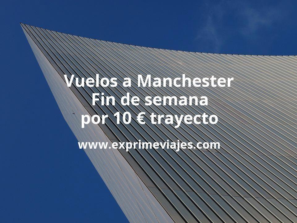 ¡Chollo! Vuelos en fin de semana a Manchester por 10euros trayecto