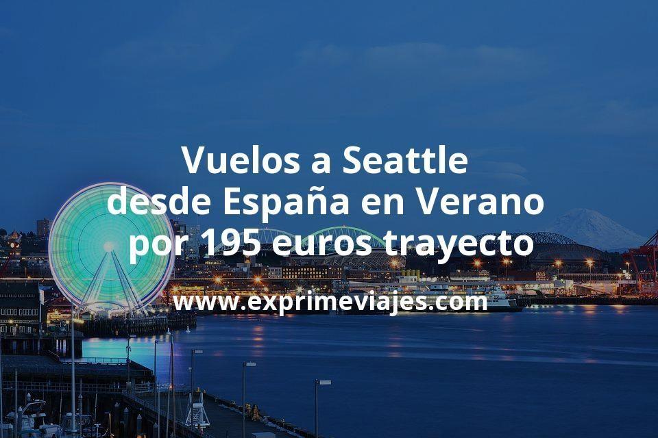 ¡Wow! Vuelos a Seattle desde España en Verano por 195euros trayecto