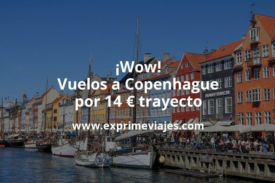 ¡Wow! Vuelos a Copenhague por 14euros trayecto
