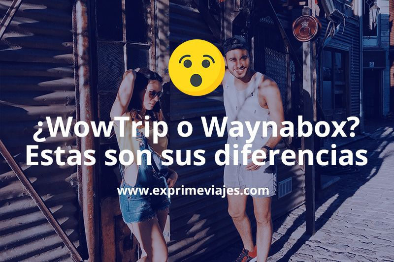 Waynabox vs Wowtrip: opiniones y diferencias entre estas dos webs para reservar viajes sorpresa