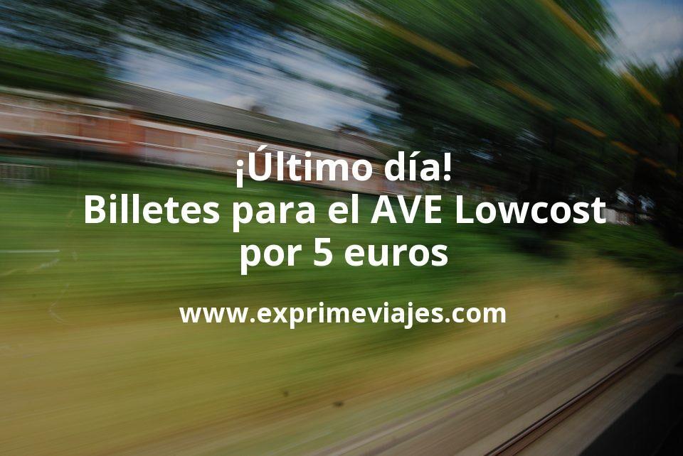 Último día para conseguir los billetes de AVE lowcost por 5euros