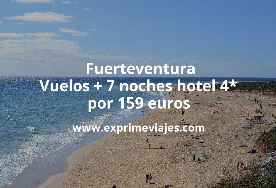 ¡Chollo! Fuerteventura: Vuelos + 7 noches hotel 4* por 159euros