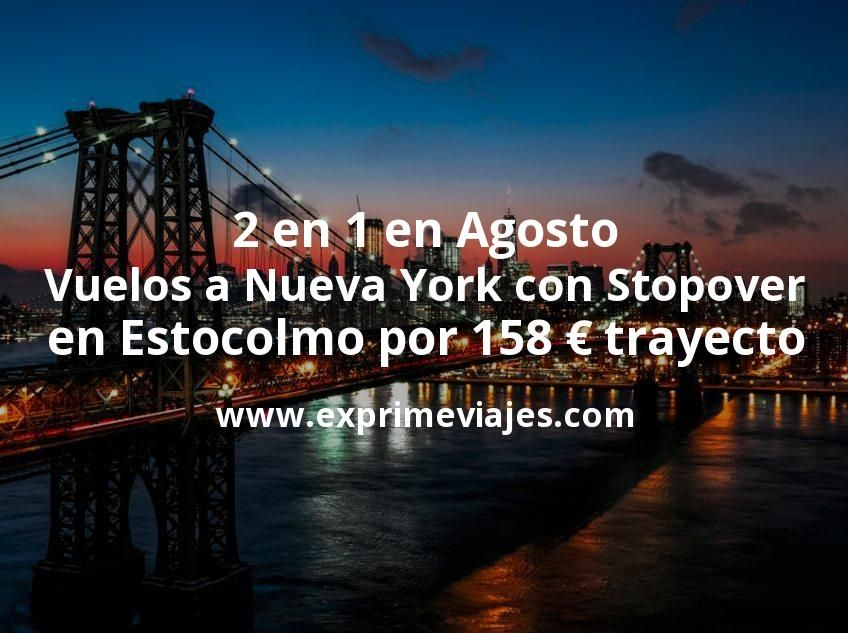 ¡2 en 1 en Agosto! Vuelos a Nueva York con Stopover en Estocolmo por 158€ trayecto