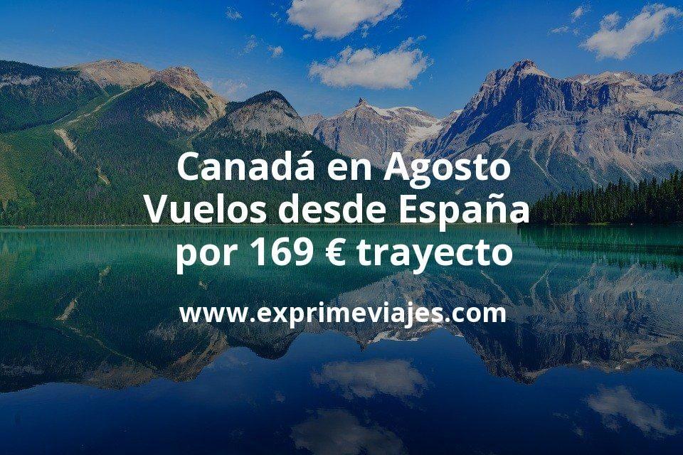 ¡Chollazo! Canadá en Agosto: Vuelos desde España por 169euros trayecto