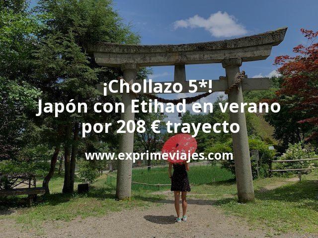 ¡Chollazo 5*! Japón en verano: vuelos con Etihad por 208euros trayecto