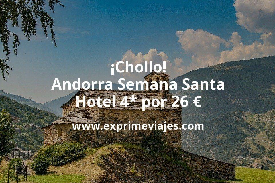 ¡Chollo! Semana Santa Andorra: Hotel 4* por 26€ p.p/noche