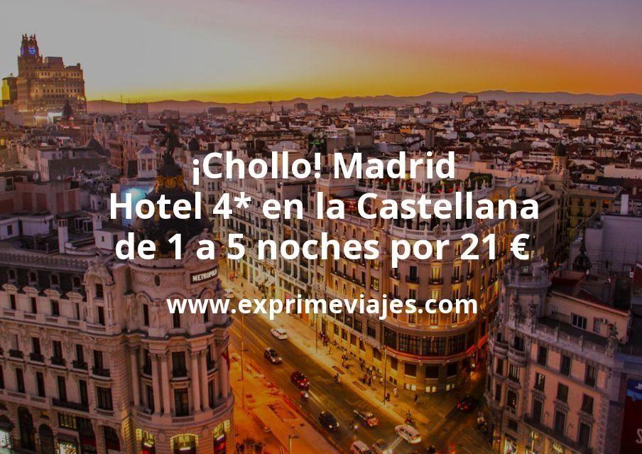 ¡Chollo! Madrid: Hotel 4* en la Castellana de 1 a 5 noches por 21€ p.p/noche