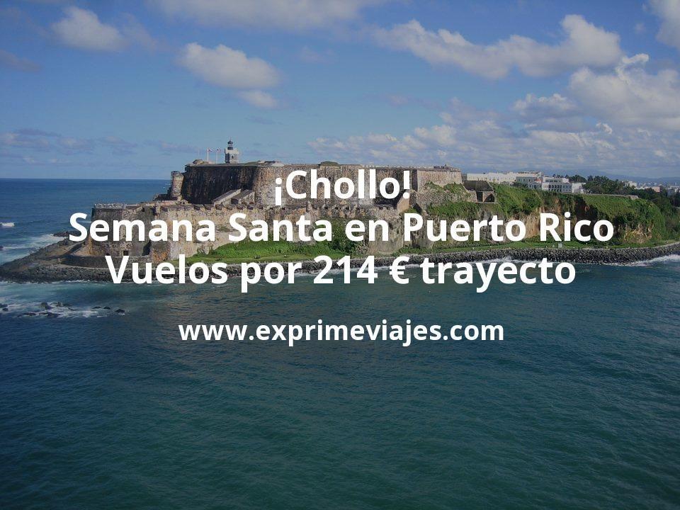 ¡Chollo! Semana Santa en Puerto Rico: vuelos por 214€ trayecto