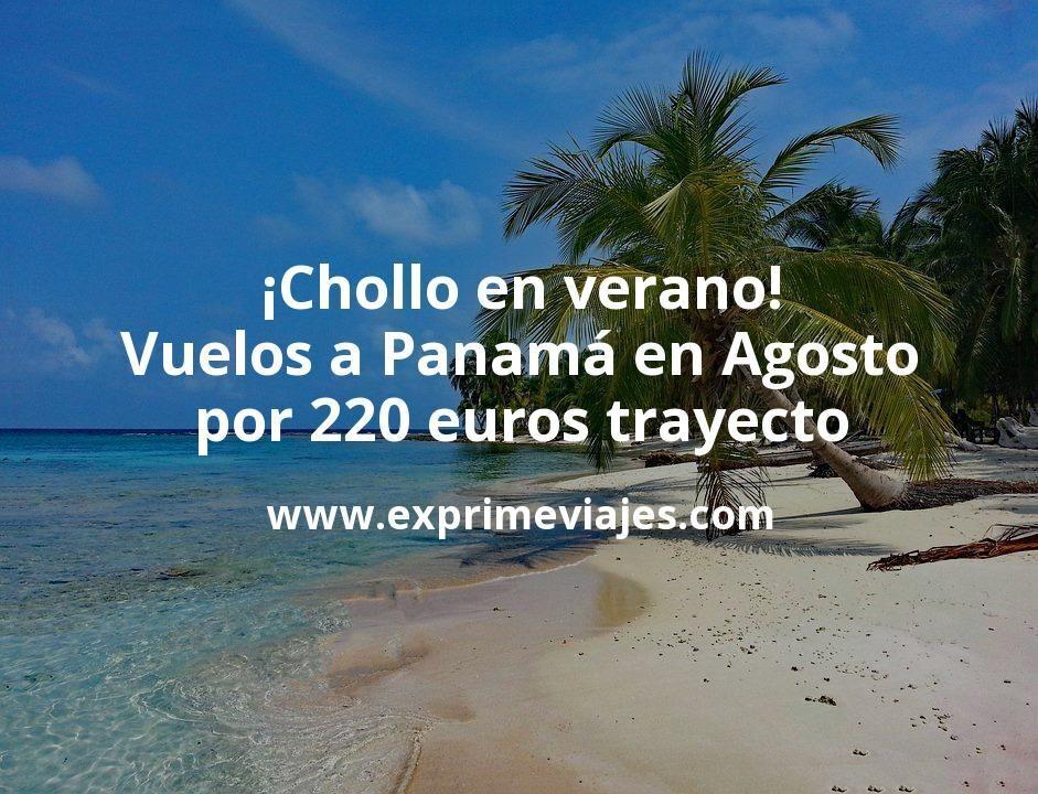 ¡Chollo en Agosto! Vuelos a Panamá por 220€ trayecto