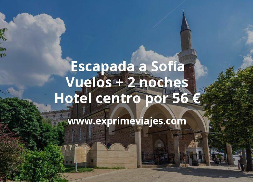 ¡Ganga! Escapada a Sofía: Vuelos + 2 noches hotel centro por 56euros