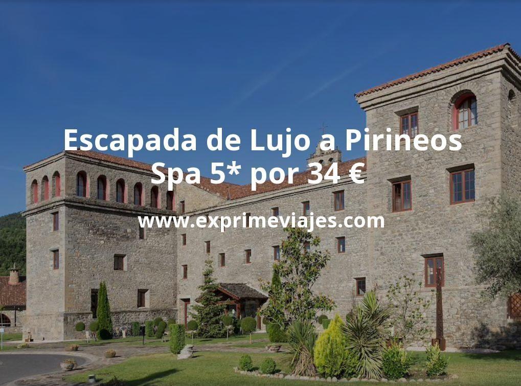 Escapada de Lujo a Pirineos: Spa 5* por 34€ p.p/noche
