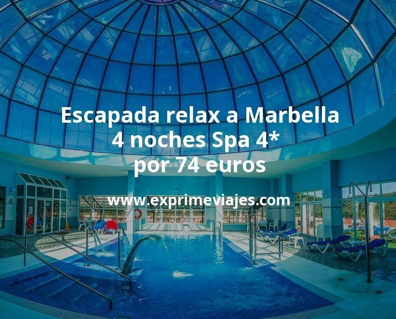 Escapada relax a Marbella: 4 noches Spa 4* por 74euros p.p